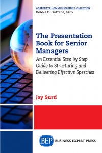 The Presentation Book for Senior Managers: An Essential Step by Step Guide to Structuring and Delivering Effective Speeches