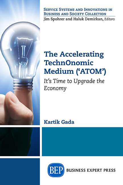 The Accelerating TechnOnomic Medium ('ATOM'): It's Time to Upgrade the Economy