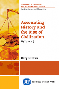 Accounting History and the Rise of Civilization, Volume I