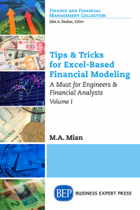 Tips & Tricks for Excel-Based Financial Modeling, Volume I: A Must for Engineers & Financial Analysts