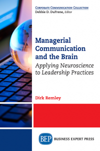 Managerial Communication and the Brain Applying Neuroscience to Leadership Practices