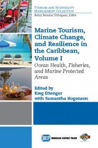 Marine Tourism, Climate Change and Resilience in the Caribbean: Ocean Health, Fisheries and Marine Protected Areas, Volume I
