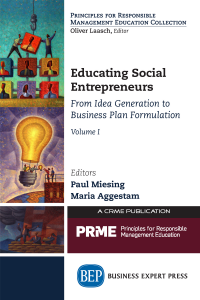 Educating Social Entrepreneurs, Volume I: From Idea Generation to Business Plan Formulation