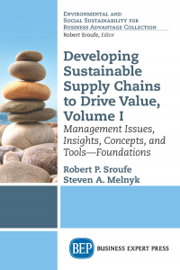 Developing Sustainable Supply Chains to Drive Value, Volume I: Management Issues, Insights, Concepts, and Tools — Foundations