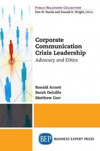 Corporate Communication Crisis Leadership: Advocacy and Ethics