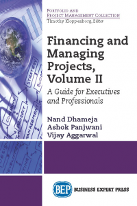 Financing and Managing Projects, Volume II: A Guide for Executives and Professionals