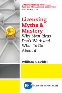 Licensing Myths & Mastery: Why Most Ideas Don't Work And What To Do About It