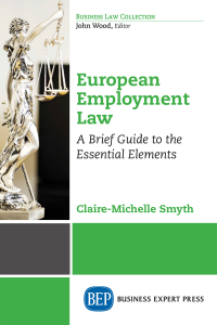 European Employment Law: A Brief Guide to the Essential Elements