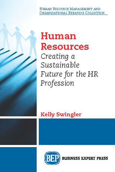 Human Resources: Creating a Sustainable Future for the HR Profession