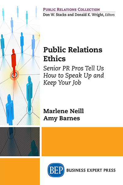 Public Relations Ethics: Senior PR Pros Tell Us How to Speak Up and Keep Your Job