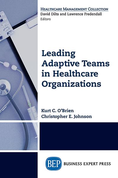 Leading Adaptive Teams in Healthcare Organizations