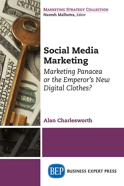 Social Media Marketing: Marketing Panacea or the Emperor's New Digital Clothes?