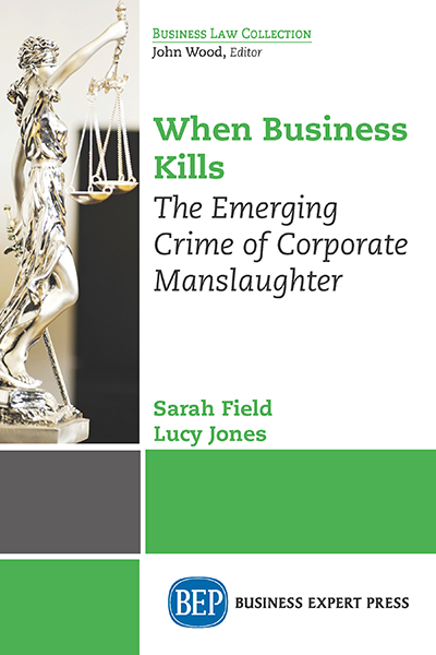 When Business Kills : The Emerging Crime of Corporate Manslaughter