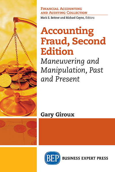 Accounting Fraud, Second Edition: Maneuvering and Manipulation, Volume I
