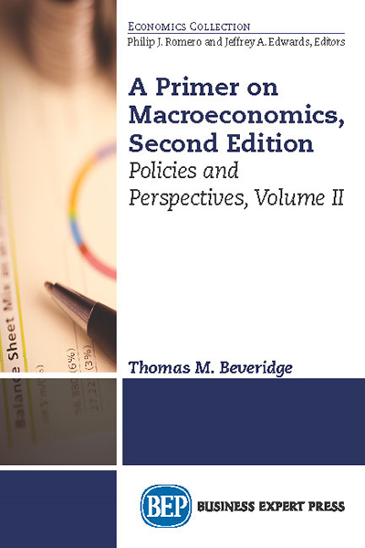 A Primer on Macroeconomics, Second Edition: Policies and Perspectives, Volume II