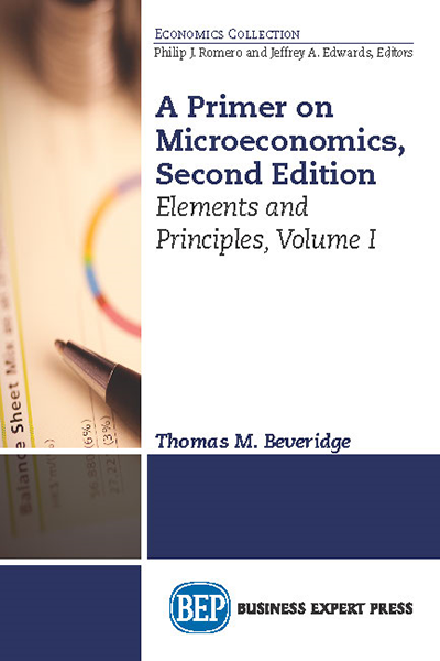 A Primer on Microeconomics, Second Edition: Elements and Principles, Volume I
