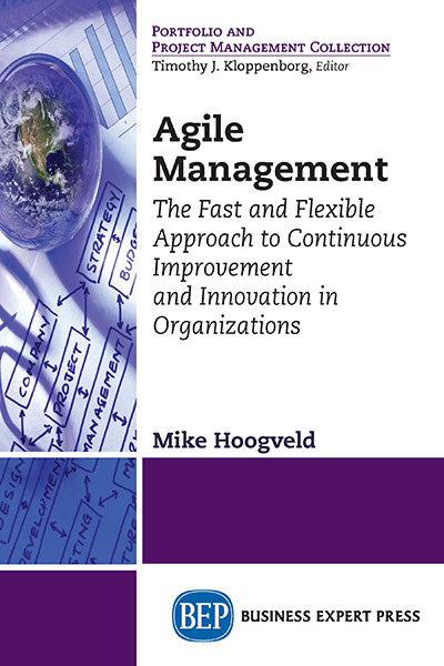 Agile Management: The Fast and Flexible Approach to Continuous Improvement and Innovation in Organizations