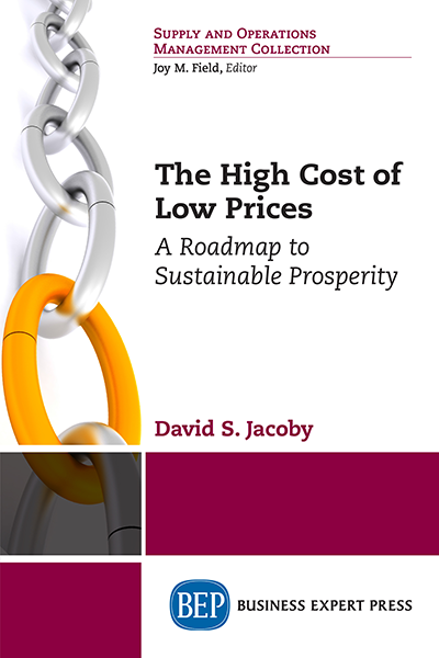 The High Cost of Low Prices: A Roadmap to Sustainable Prosperity