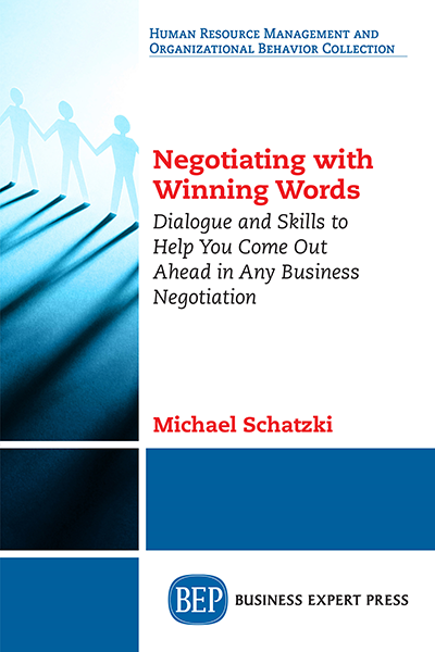 Negotiating With Winning Words: Dialogue and Skills to Help You Come Out Ahead in Any Business Negotiation
