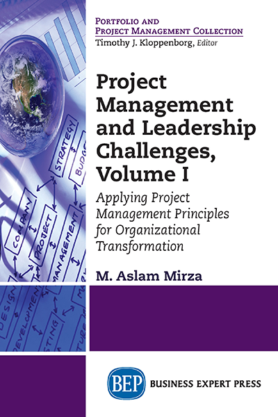 Project Management and Leadership Challenges, Volume I: Applying Project Management Principles for Organizational Transformation