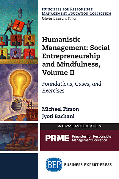 Humanistic Management: Social Entrepreneurship and Mindfulness, Volume II : Foundations, Cases, and Exercises