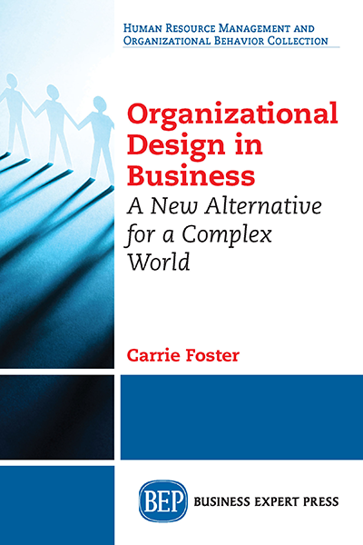 Organizational Design in Business: A New Alternative for a Complex World