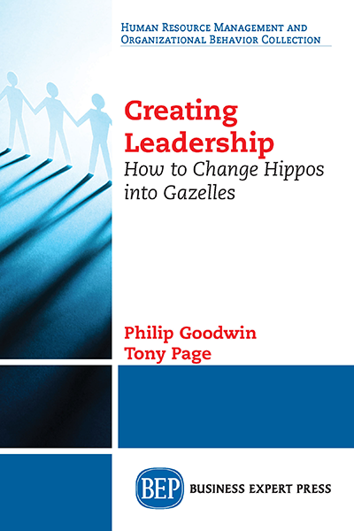 Creating Leadership: How to Change Hippos Into Gazelles