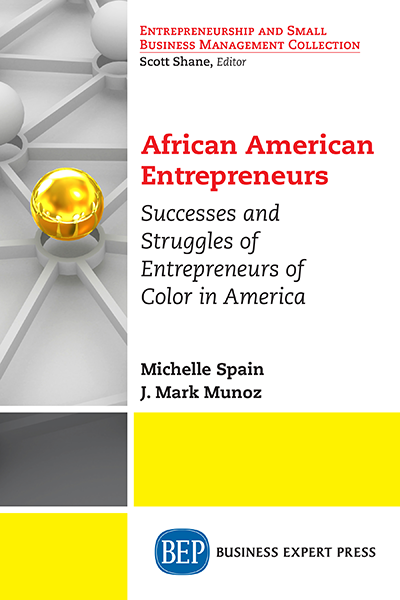 African American Entrepreneurs : Successes and Struggles of Entrepreneurs of Color in America