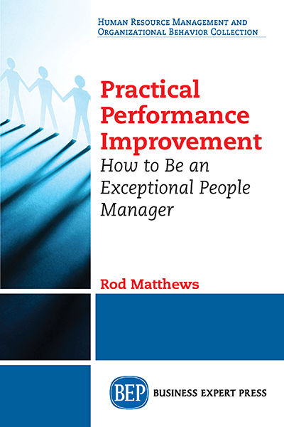 Practical Performance Improvement: How to Be an Exceptional People Manager