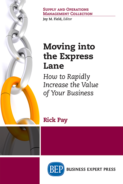 Moving into The Express Lane: How to Rapidly Increase The Value of Your Business
