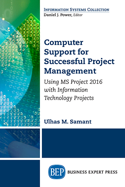 Computer Support for Successful Project Management: Using MS Project 2016 with Information Technology Projects