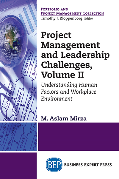 Project Management and Leadership Challenges, Volume II: Understanding Human Factors and Workplace Environment