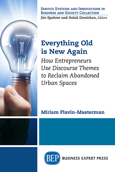 Everything Old is New Again: How Entrepreneurs Use Discourse Themes to Reclaim Abandoned Urban Spaces