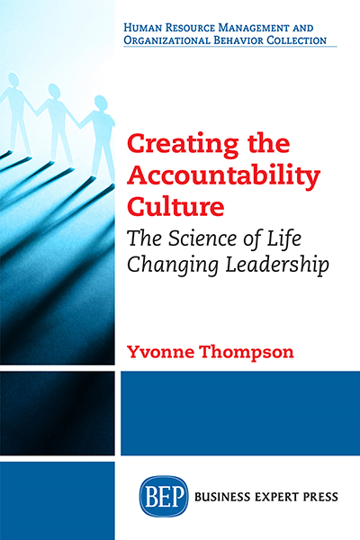 Creating the Accountability Culture: The Science of Life Changing Leadership