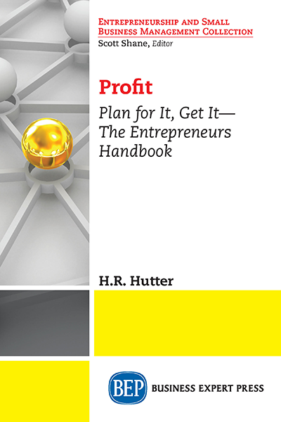 Profit: Plan for It, Get It—The Entrepreneurs Handbook