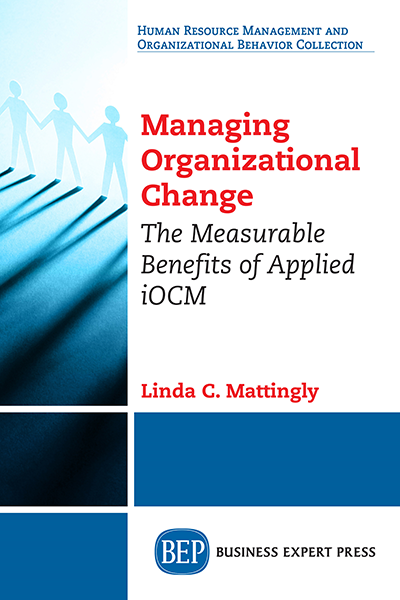 Managing Organizational Change: The Measurable Benefits of Applied iOCM