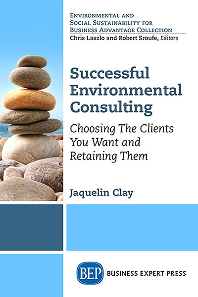 Successful Environmental Consulting: Choosing The Clients You Want and Retaining Them