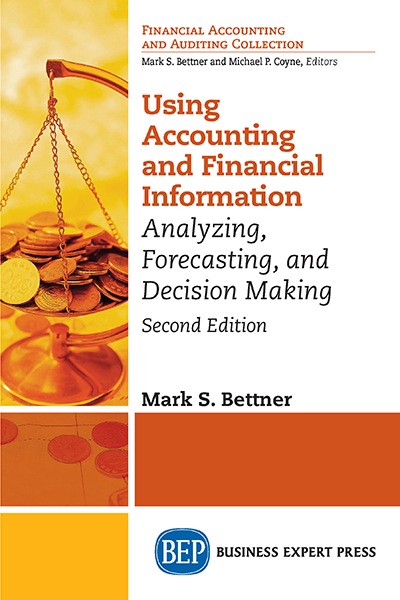 Using Accounting & Financial Information: Analyzing, Forecasting, and Decision Making, Second Edition