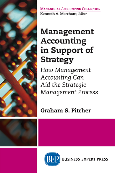 Management Accounting in Support of Strategy: How Management Accounting Can Aid the Strategic Management Process