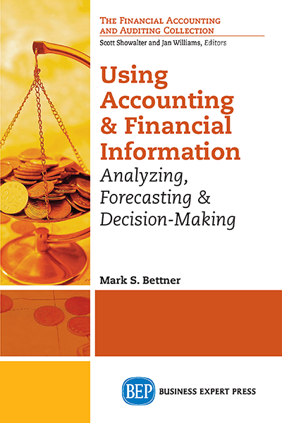 Using Accounting and Financial Information: Analyzing, Forecasting & Decision-Making