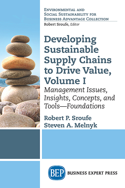 Developing Sustainable Supply Chains to Drive Value, Volume I: Management Issues, Insights, Concepts, and Tools – Foundations