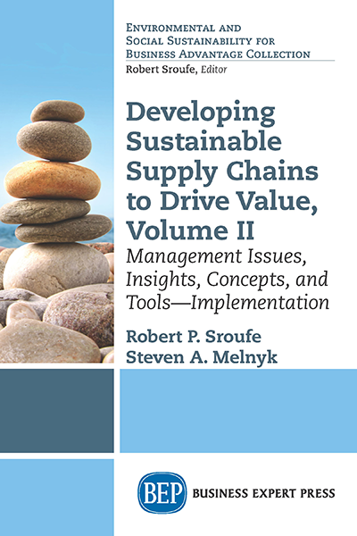 Developing Sustainable Supply Chains to Drive Value, Volume II: Management Issues, Insights, Concepts, and Tools — Implementation