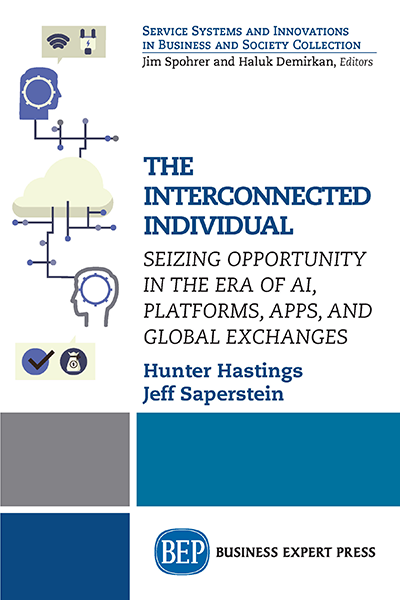 The Interconnected Individual: Seizing Opportunity in the Era of AI, Platforms, Apps, and Global Exchanges