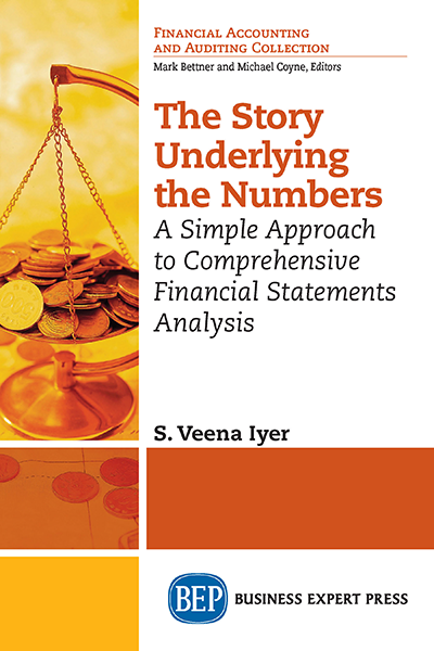 The Story Underlying the Numbers: A Simple Approach to Comprehensive Financial Statements Analysis