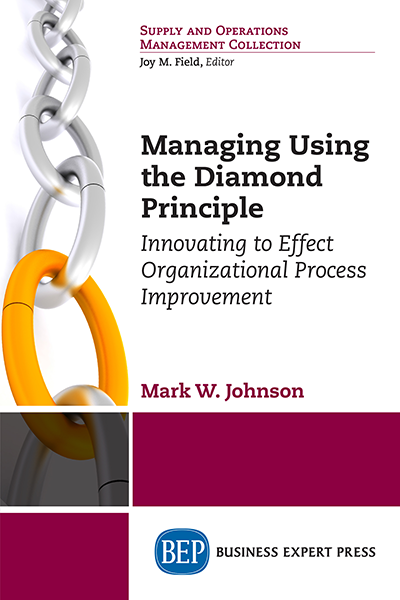 Managing Using the Diamond Principle: Innovating to Effect Organizational Process Improvement