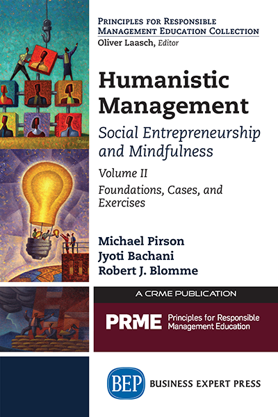 Humanistic Management: Social Entrepreneurship and Mindfulness, Volume II: Foundations, Cases, and Exercises