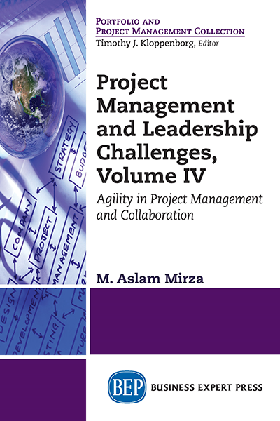 Project Management and Leadership Challenges, Volume IV: Agility in Project Management and Collaboration
