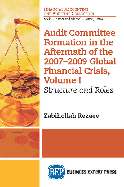 Audit Committee Formation in the Aftermath of the 2007–2009 Global Financial Crisis, Volume I: Structure and Roles
