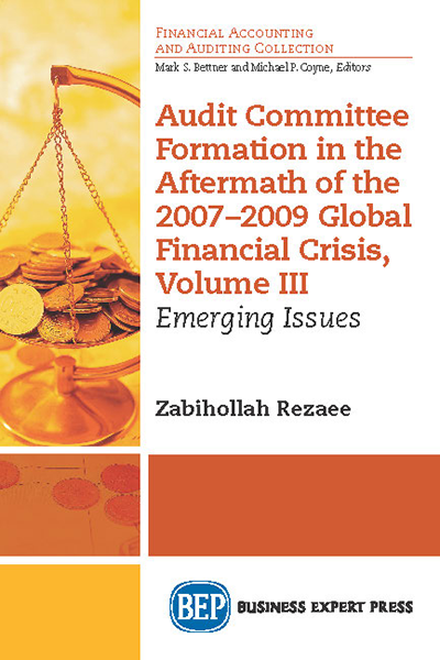 Audit Committee Formation in the Aftermath of 2007-2009 Global Financial Crisis, Volume III: Emerging Issues
