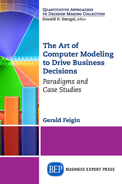The Art of Computer Modeling for Business Analytics: Paradigms and Case Studies